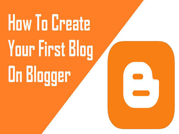 How To Start Blogging Using Blogger