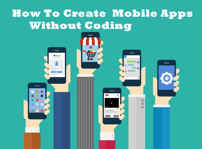 How To Create Free Mobile Apps Without Coding