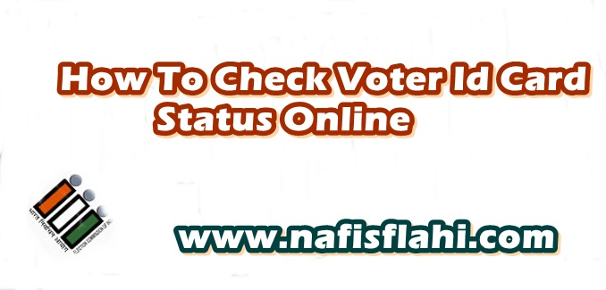 Check Voter Id Card Status Online