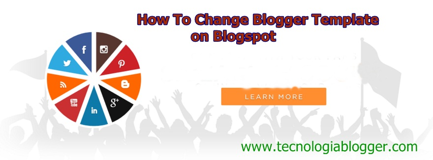 How To Change Blogger Template on Blogspot - Nafisflahi Blogger Tips ...