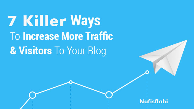 7 Killer Ways to Multiply Traffic