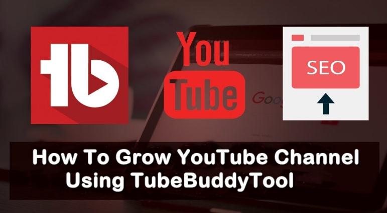 Grow YouTube Channel Using TubeBuddy