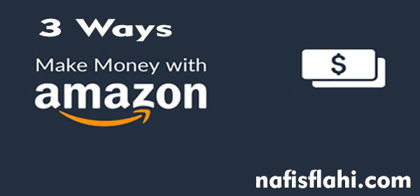 3-ways-to-make-money-online-from-amazon