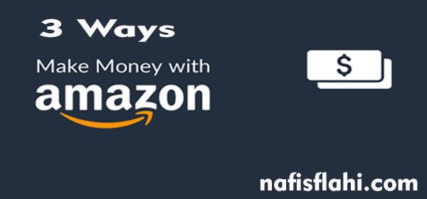 3-ways-to-make-money-online-from-amazon